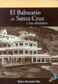 Portada del libro El Balneario de Santa Cruz y sus aledaños.